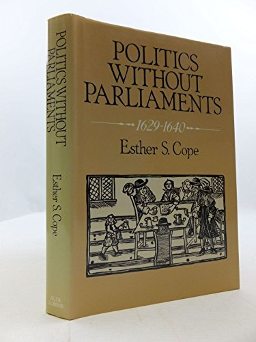 9780049410206: Politics Without Parliaments, 1629-1640
