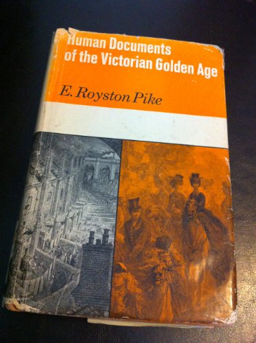 9780049420687: Human Documents of the Victorian Golden Age (Unwin university books)