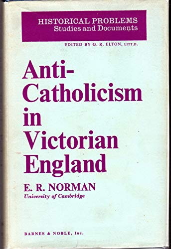 9780049420694: Anti-Catholicism in Victorian England (Historical Problems: Studies and Documents)