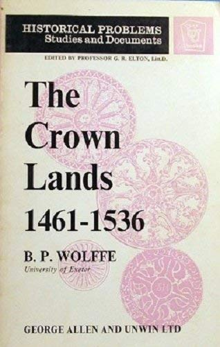 9780049420823: Crown Lands, 1461-1536: An Aspect of Yorkist and Early Tudor Government (Unwin University Books)
