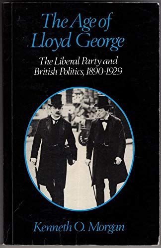 9780049420939: Age of Lloyd George: Liberal Party and British Politics, 1890-1929 (Unwin University Books)
