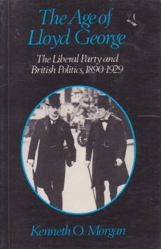 9780049420939: Age of Lloyd George: The Liberal Party and British Politics, 1880-1929 (Unwin University Books)