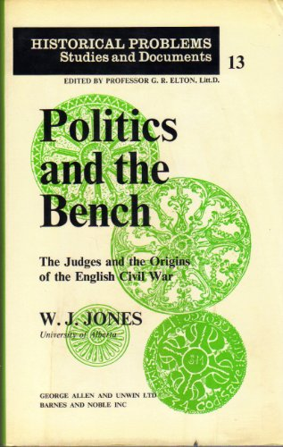 9780049420946: Politics and the Bench: Judges and the Origins of the English Civil War (Historical Problems)