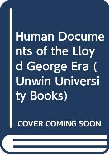 9780049420984: Human Documents of the Lloyd George Era (Unwin University Books)