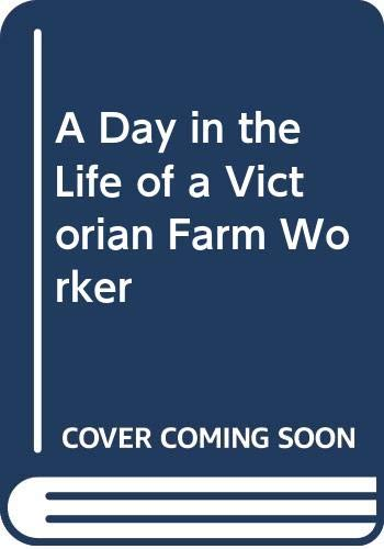 9780049420991: A Day in the Life of a Victorian Farm Worker