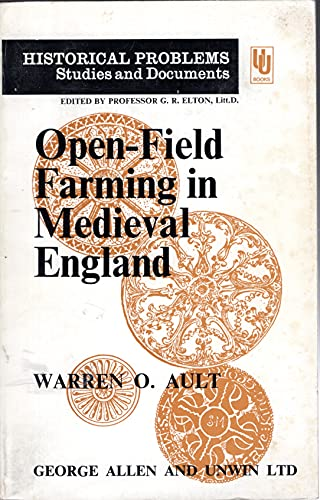9780049421042: Open-field Farming in Mediaeval England: Study of Village Bye-laws (Historical Problems)