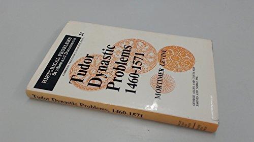 9780049421103: Tudor Dynastic Problems, 1460-1571 (Historical Problems)