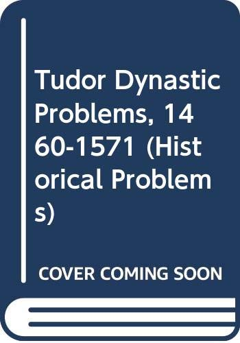 9780049421110: Tudor Dynastic Problems, 1460-1571 (Unwin University Books)