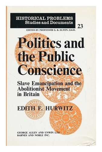 9780049421165: Politics and Public Conscience: Slave Emancipation and the Abolitionist Movement in Britain (Historical Problems)