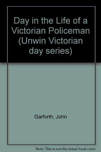 9780049421226: Day in the Life of a Victorian Policeman (Unwin Victorian day series)