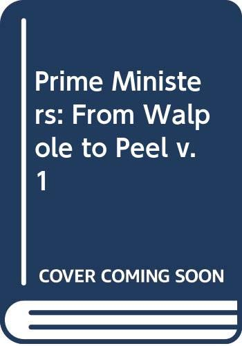 9780049421318: Prime Ministers: From Walpole to Peel v. 1