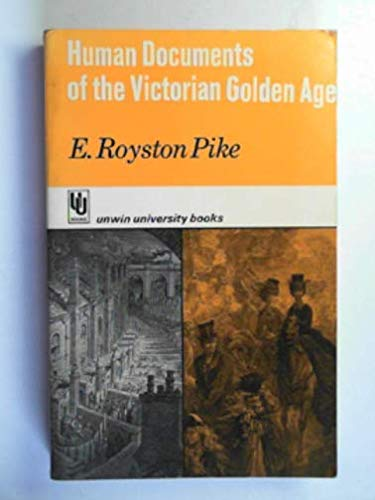 9780049421363: Human Documents of the Victorian Golden Age (University Books)