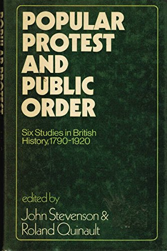 9780049421370: Popular Protest and Public Order: Six Studies in British History, 1790-1920