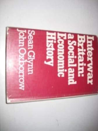 9780049421400: Interwar Britain: A Social and Economic History