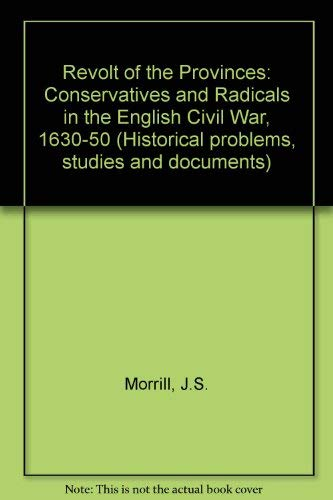 9780049421448: Revolt of the Provinces: Conservatives and Radicals in the English Civil War, 1630-50