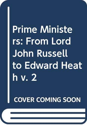 9780049421530: Prime Ministers: From Lord John Russell to Edward Heath v. 2