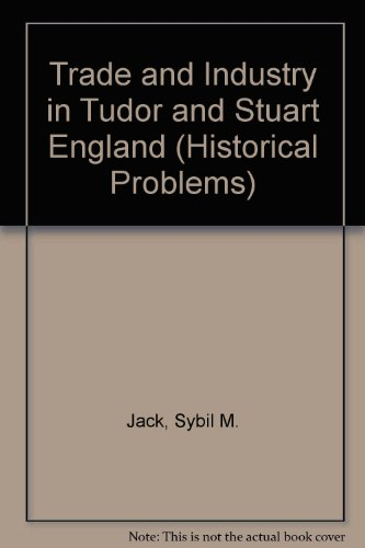 9780049421561: Trade and Industry in Tudor and Stuart England (Historical Problems)