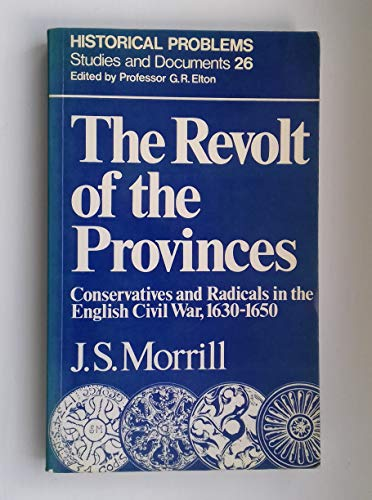 9780049421592: Revolt of the Provinces: Conservatives and Radicals in the English Civil War, 1630-50