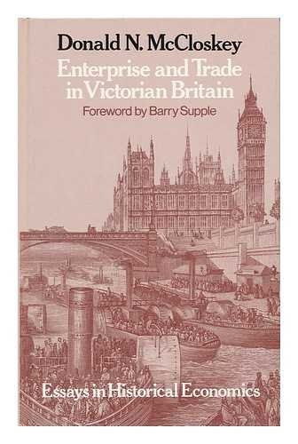 9780049421707: Enterprise and Trade in Victorian Britain: Essays in Historical Economics