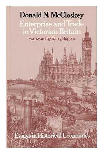 9780049421707: Enterprise and Trade in Victorian Britain: Essays in Historical Economics