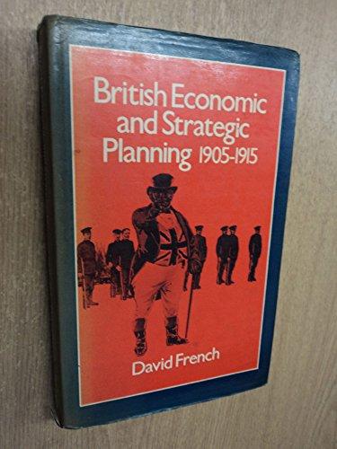 9780049421745: British Economic and Strategic Planning, 1905-15