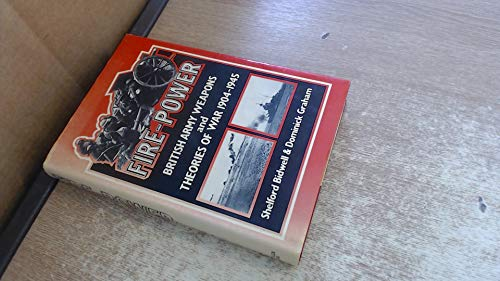 9780049421769: Fire Power: British Army Weapons and Theories of War, 1904-45