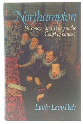 9780049421776: Northampton: Patronage and Policy at the Court of James I