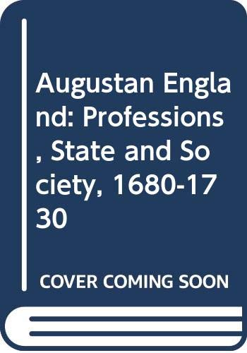 9780049421783: Augustan England: Professions, State and Society, 1680-1730