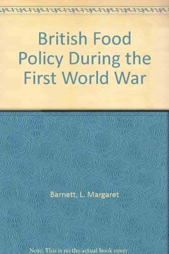 9780049421899: British Food Policy During the First World War