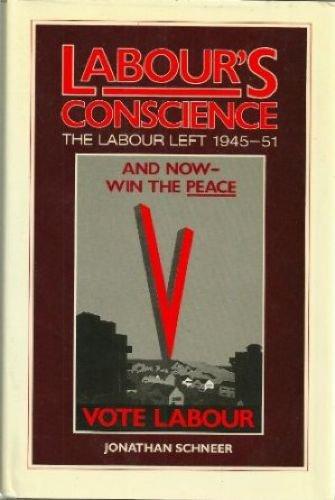 9780049421936: Labour's Conscience: The Labour Left, 1945-51