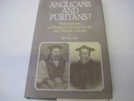 9780049422070: Anglicans and Puritans?: Presbyterianism and English Conformist Thought - Whitgift to Hooker