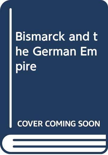 9780049430020: Bismarck and the German Empire