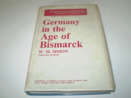 9780049430105: Germany in the Age of Bismarck (Historical Problems)