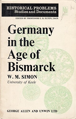 9780049430112: GERMANY IN THE AGE OF BISMARCK
