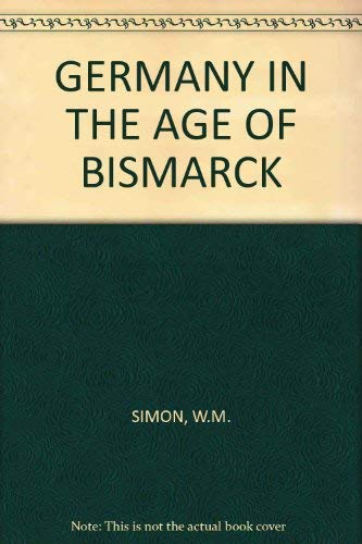 9780049430143: Germany in the Age of Bismarck (Unwin University Books)