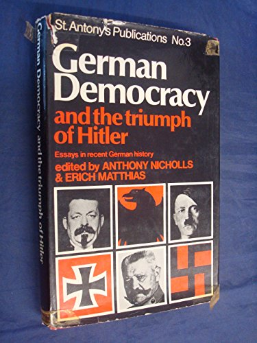 9780049430167: German Democracy and the Triumph of Hitler: Essays in recent German history
