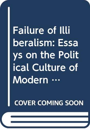 9780049430198: Failure of Illiberalism: Essays on the Political Culture of Modern Germany