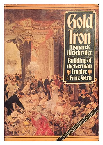9780049430228: Gold and Iron: Bismarck, Bleichroder and the Building of the German Empire