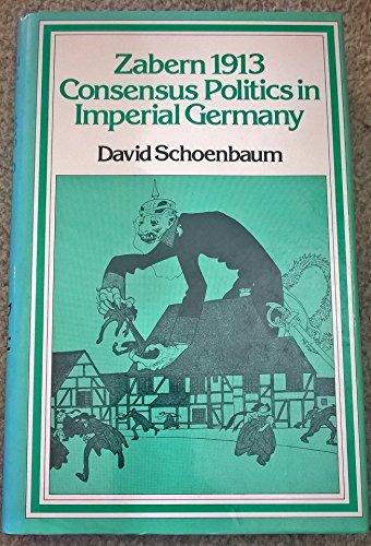 9780049430259: Zabern 1913: Consensus Politics in Imperial Germany