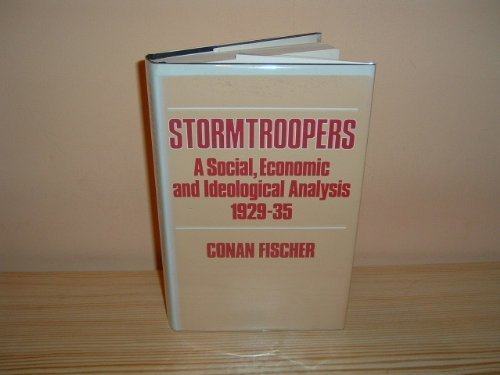 9780049430280: Stormtroopers: A Social, Economic and Ideological Analysis, 1929-35
