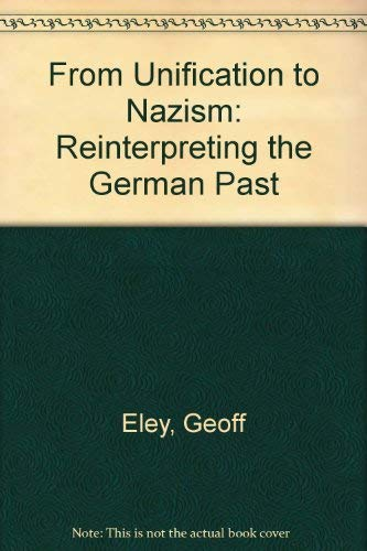9780049430389: From Unification to Nazism: Reinterpreting the German Past