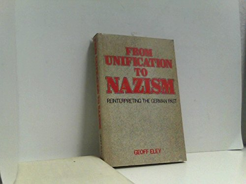 9780049430396: From Unification to Nazism: Reinterpreting the German Past