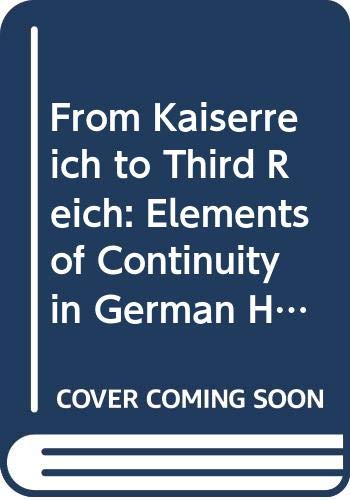 9780049430433: From Kaiserreich to Third Reich: Elements of Continuity in German History, 1871-1945