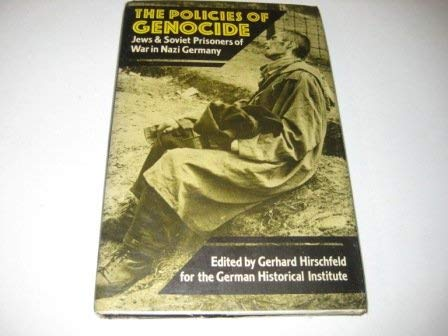 9780049430457: The Policies of Genocide: Jews and Soviet Prisoners of War in Nazi Germany
