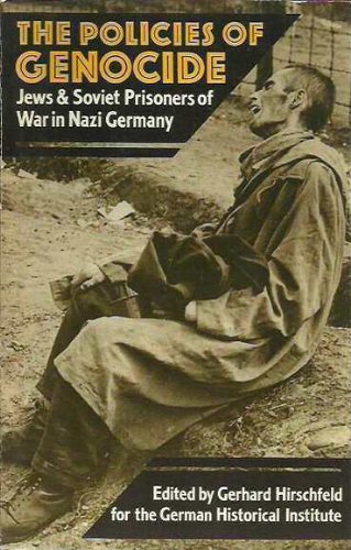 9780049430464: The Policies of Genocide: Jews and Soviet Prisoners of War in Nazi Germany