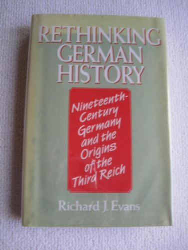 9780049430518: Rethinking German History: Nineteenth Century Germany and the Origins of the Third Reich