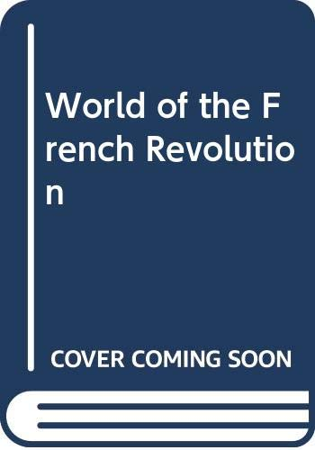 9780049440098: World of the French Revolution (Great revolutions series, 2)