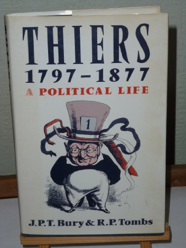 9780049440135: Thiers, 1797-1877: A Political Life