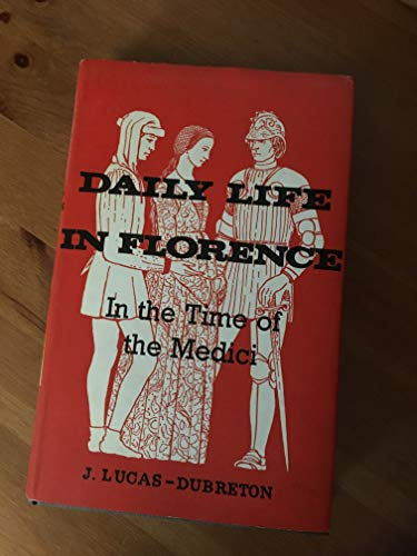 9780049450035: Daily Life in Florence in the Time of the Medici
