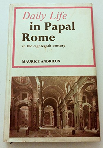 9780049450080: Daily Life in Papal Rome in the Eighteenth Century (Daily life series, 14)